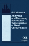 Guidelines for Analyzing and Managing the Security Vulnerabilities of Fixed Chemical Sites (081690877X) cover image