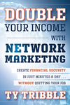 Double Your Income with Network Marketing: Create Financial Security in Just Minutes a Day without Quitting Your Job (111812197X) cover image