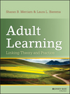 Adult Learning: Linking Theory and Practice (111813057X) cover image