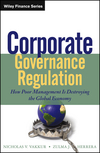 Corporate Governance Regulation: How Poor Management Is Destroying the Global Economy (111849637X) cover image