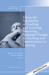 Doing the Scholarship of Teaching and Learning, Measuring Systematic Changes to Teaching and Improvements in Learning: New Directions for Teaching and Learning, Number 136 (111883867X) cover image