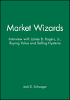 Market Wizards Disc 9: Interview with James B. Rogers, Jr., Buying Value and Selling Hysteria (159280277X) cover image