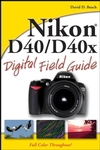 Nikon D40 / D40x Digital Field Guide (0470171480) cover image