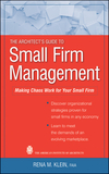 The Architect's Guide to Small Firm Management: Making Chaos Work for Your Small Firm (0470466480) cover image
