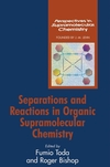 Separations and Reactions in Organic Supramolecular Chemistry (0470854480) cover image