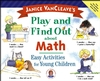 Janice VanCleave's Play and Find Out about Math: Easy Activities for Young Children