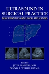 Ultrasound in Surgical Practice: Basic Principles and Clinical Applications (0471245380) cover image