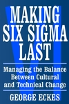 Making Six Sigma Last: Managing the Balance Between Cultural and Technical Change (0471415480) cover image