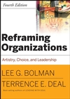 Reframing Organizations: Artistry, Choice and Leadership, 4th Edition (0787987980) cover image