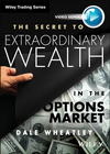 The Secret to Extraordinary Wealth in the Options Market (1118633180) cover image