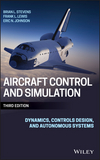 Aircraft Control and Simulation: Dynamics, Controls Design, and Autonomous Systems, 3rd Edition (1118870980) cover image