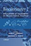 Biocalorimetry 2: Applications of Calorimetry in the Biological Sciences (0470849681) cover image