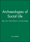 Archaeologies of Social Life: Age, Sex, Class Etcetra in Ancient Egypt (0631212981) cover image