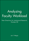 Analyzing Faculty Workload: New Directions for Institutional Research, Number 83 (0787999881) cover image