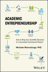 thumbnail image: Academic Entrepreneurship: How to Bring Your Scientific Discovery to a Successful Commercial Product