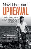 Upheaval: The Refugee Trek through Europe (1509518681) cover image