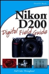 Nikon D200 Digital Field Guide (0470037482) cover image