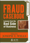 Fraud Casebook: Lessons from the Bad Side of Business  (0470134682) cover image
