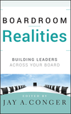 Boardroom Realities: Building Leaders Across Your Board (0470391782) cover image