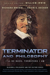 Terminator and Philosophy: I'll Be Back, Therefore I Am (0470447982) cover image