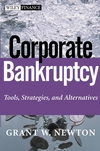 Corporate Bankruptcy: Tools, Strategies, and Alternatives (0471332682) cover image