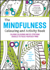 thumbnail image: The Mindfulness Colouring and Activity Book: Calming colouring and de-stressing doodles to focus your busy mind