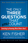 The Only Three Questions That Still Count: Investing By Knowing What Others Don't, 2nd Edition (1118115082) cover image