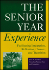 The Senior Year Experience: Facilitating Integration, Reflection, Closure, and Transition (1118308182) cover image