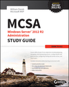 MCSA Windows Server 2012 R2 Administration Study Guide: Exam 70-411 (1118870182) cover image