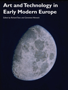 Art and Technology in Early Modern Europe (1119291682) cover image
