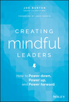 Creating Mindful Leaders: How to Power Down, Power Up, and Power Forward (1119484782) cover image