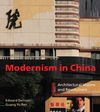 Modernism in China: Architectural Visions and Revolutions (0470319283) cover image