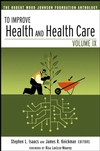 To Improve Health and Health Care: The Robert Wood Johnson Foundation Anthology, Volume IX (0787983683) cover image