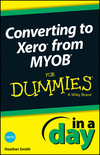 Converting to Xero from MYOB In A Day For Dummies (1118572483) cover image
