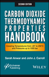 Carbon Dioxide Thermodynamic Properties Handbook: Covering Temperatures from -20� to 250�C and Pressures up to 1000 Bar, 2nd Edition (1119083583) cover image