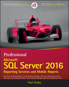 Professional Microsoft SQL Server 2016 Reporting Services and Mobile Reports (1119258383) cover image