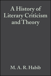 A History of Literary Criticism and Theory: From Plato to the Present (1405176083) cover image