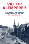 Munich 1919: Diary of a Revolution (1509510583) cover image