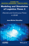 Modeling and Simulation of Logistics Flows 3: Discrete and Continuous Flows in 2D/3D (1786301083) cover image