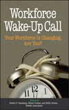 Workforce Wake-Up Call: Your Workforce is Changing, Are You? (0471773484) cover image