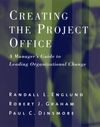 Creating the Project Office: A Manager's Guide to Leading Organizational Change (0787963984) cover image