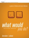 What Would You Do? A Game of Ethical and Moral Dilemma, Participant Workbook (0787985384) cover image