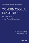 Solutions Manual to accompany Combinatorial Reasoning: An Introduction to the Art of Counting (1118830784) cover image