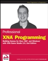 Professional XNA Programming : Building Games for Xbox 360 and Windows with XNA Game Studio 2.0, 2nd Edition (0470261285) cover image