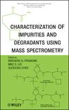 Characterization of Impurities and Degradants Using Mass Spectrometry (0470386185) cover image