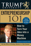 Trump University Entrepreneurship 101: How to Turn Your Idea into a Money Machine, 2nd Edition (0470467185) cover image