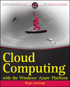 Cloud Computing with the Windows Azure Platform (0470506385) cover image