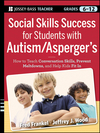 Social Skills Success for Students with Autism / Asperger's: Helping Adolescents on the Spectrum to Fit In (0470952385) cover image
