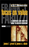 Focus on Value: A Corporate and Investor Guide to Wealth Creation (0471216585) cover image