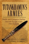 Tutankhamun's Armies: Battle and Conquest During Ancient Egypt's Late Eighteenth Dynasty (0471743585) cover image